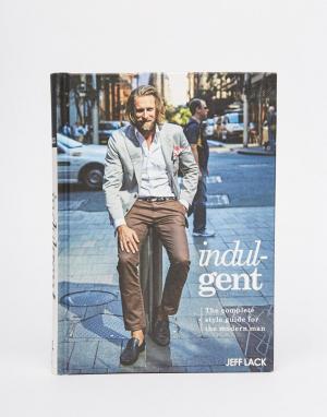 Books Книга Indul-Gent Mens Fashion Book. Цвет: мульти