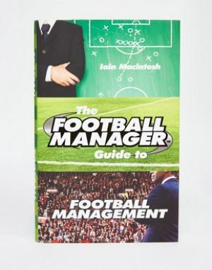 Books Книга Football Manager Guide To Management. Цвет: мульти