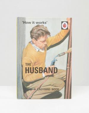 Books Книга Ladybird Book of Husband. Цвет: мульти