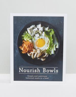 Books Книга Nourish Bowls. Цвет: мульти