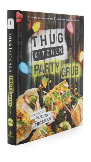 Thug Kitchen: Party Grub Books with Style