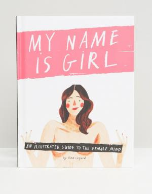 Books Книга My Name Is Girl. Цвет: мульти