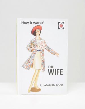 Books Книга Ladybird Book of Wife. Цвет: мульти